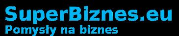 Pomysł na biznes - Innowacja - SuperBiznes.eu